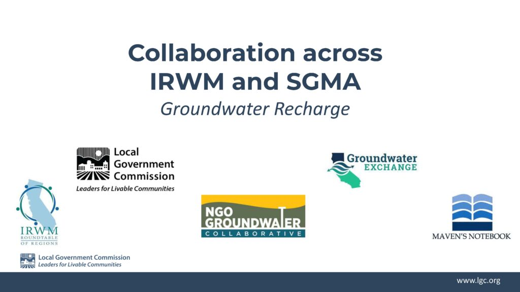 Collaborating Across IRWM and SGMA – Groundwater Recharge
